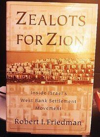 Zealots for Zion: Inside Israels West Bank Settlement Movement