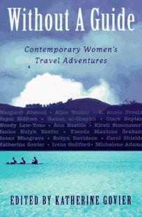 Without a Guide: Contemporary Womens Travel Adventures