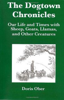 The Dogtown Chronicles: Our Life and Time with Sheep