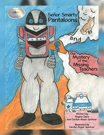 Senor Smarty Pantaloons and the Mystery of the Missing Teachers