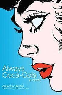 Always Coca-Cola: A Novel