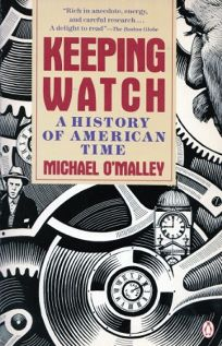 Keeping Watch: A History of Time in America