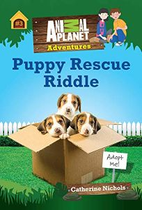 Puppy Rescue Riddle Animal Planet Adventure Chapter Book #3