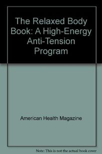 The Relaxed Body Book: A High-Energy Anti-Tension Program