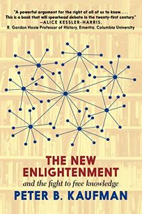 The New Enlightenment: And the Fight to Free Knowledge