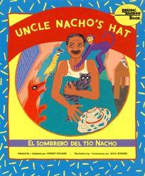 El Sombrero del Tio Nacho = Uncle Nachos Hat