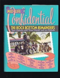 Mid-Life Confidential: 2the Rock Bottom Remainders Tour America with Three Chords and an Attitude