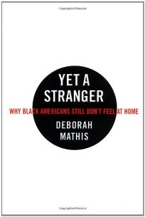 YET A STRANGER: Why Black Americans Still Dont Feel at Home