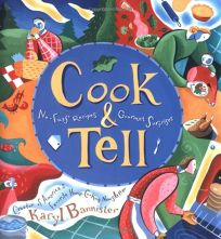 COOK & TELL: No-Fuss Recipes and Gourmet Surprises