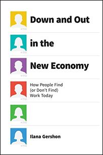 Down and Out in the New Economy: How People Find or Don't Find Work Today