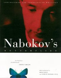 Nabokovs Butterflies: Unpublished and Uncollected Writings