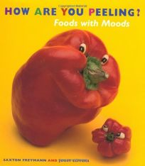 How Are You Peeling?: Foods with Moods
