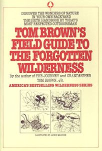 Tom Browns Field Guide to the Forgotten Wilderness