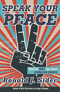 Speak Your Peace: What the Bible Says About Loving Our Enemies