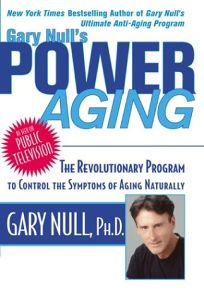 GARY NULLS POWER AGING: The Revolutionary Program to Control the Symptoms of Aging Naturally