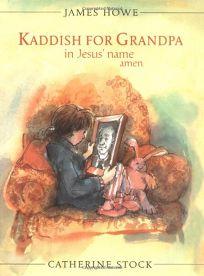 KADDISH FOR GRANDPA IN JESUS NAME AMEN