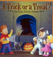 A Trick or a Treat?: A Not-Too-Scary Window Surprise Book