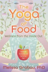 The Yoga of Food: Wellness from the Inside Out