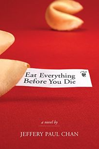 EAT EVERYTHING BEFORE YOU DIE: A Chinaman in the Counterculture