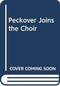 Peckover Joins the Choir