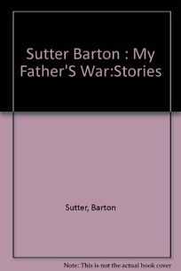 My Fathers War and Other Stories