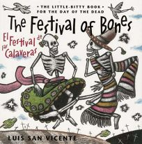 THE FESTIVAL OF BONES/El Festival de las Calaveras: The Little-Bitty Book for the Day of the Dead