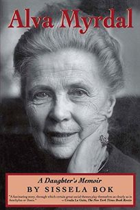 Alva Myrdal: A Daughters Memoir