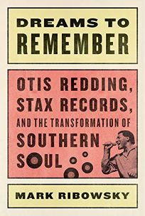 Dreams to Remember: Otis Redding