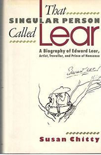 That Singular Person Called Lear: A Biography of Edward Lear