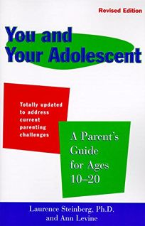 You and Your Adolescent Revised Edition: Parents Guide for Ages 10-20