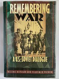 Remembering War: A U.S.-Soviet Dialogue