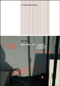 Get Real: Real Time + Art + Theory + Practice + History [With DVD]