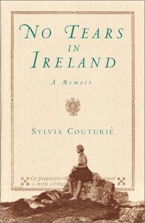 No Tears in Ireland: A Memoir