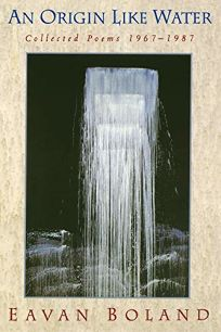 An Origin Like Water: Collected Poems 1957--1987