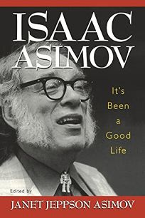 ISAAC ASIMOV: Its Been a Good Life