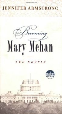 BECOMING MARY MEHAN: Two Novels