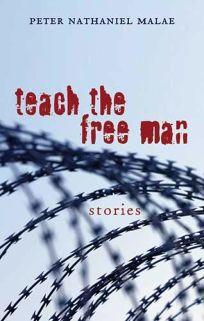 Teach the Free Man: Stories