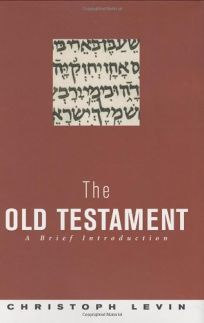 THE OLD TESTAMENT: A Brief Introduction