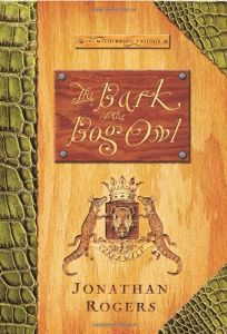 THE BARK OF THE BOG OWL: Book One of the Wilderking Trilogy