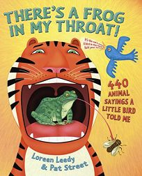 THERES A FROG IN MY THROAT! 440 Animal Sayings A Little Bird Told Me