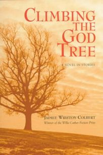 Climbing the God Tree: A Novel in Stories
