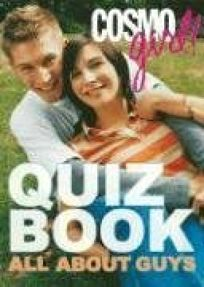 Cosmogirl! Quiz Book: All about Guys