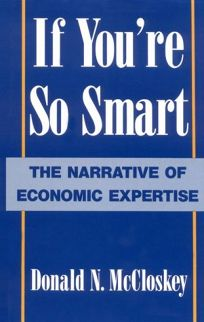If Youre So Smart: The Narrative of Economic Expertise