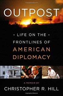 Outpost: Life on the Frontlines of American Diplomacy