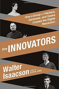 The Innovators: How a Group of Inventors