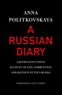 A Russian Diary: A Journalists Final Account of Life