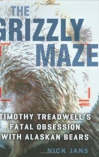 Nonfiction book review the grizzly maze timothy treadwells the grizzly maze timothy treadwells fatal obsession with alaskan bears fandeluxe Ebook collections