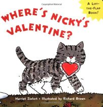Wheres Nickys Valentine?: A Lift-The-Flap Board Book