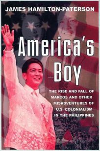 Americas Boy: A Century of Colonialism in the Philippines