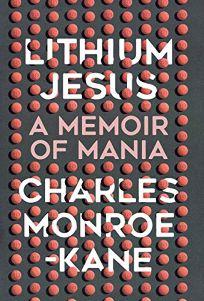 Lithium Jesus: A Memoir of Mania